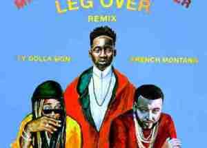 Mr Eazi - Leg Over (Remix) ft French Montana, Ty Dolla Sign & Major Lazer